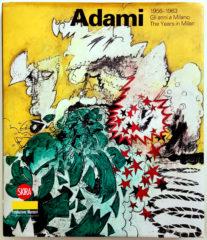 Valerio Adami 1956-1963 - Gli anni a Milano
