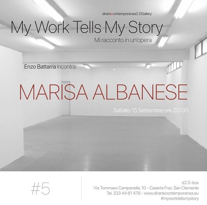 MY WORK TELLS MY STORY #5Maria Marisa Albanese