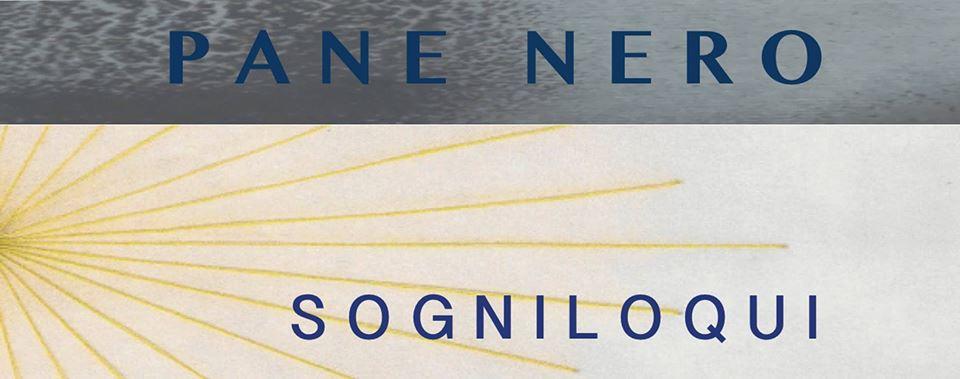 PANE NERO e SOGNILOQUI di Stefano Taccone