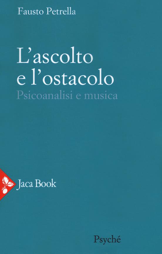 L'ascolto e l'ostacolo – Fausto Petrella