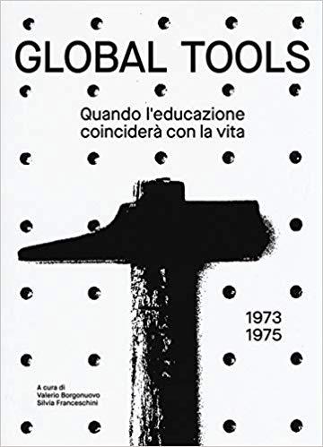 Presentazione del volume Global Tools 1973-1975. Quando l'Educazione coinciderà con la Vita