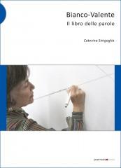 Copertina Bianco-Valente Il libro delle parole di Caterina Sinigaglia HR